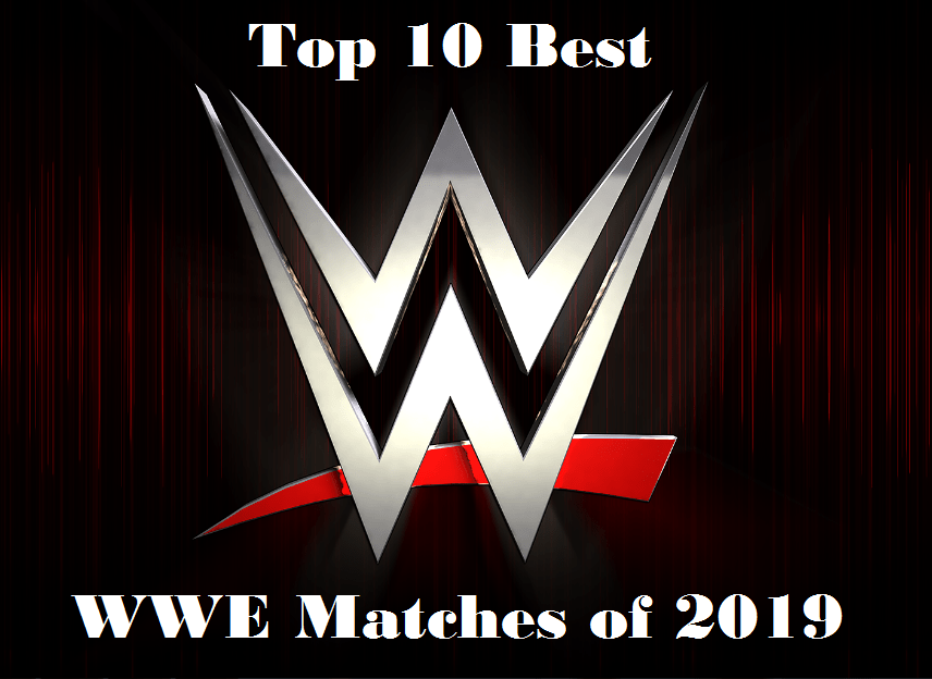 Top 10 Best WWE matches of 2019 - Sports Info Now